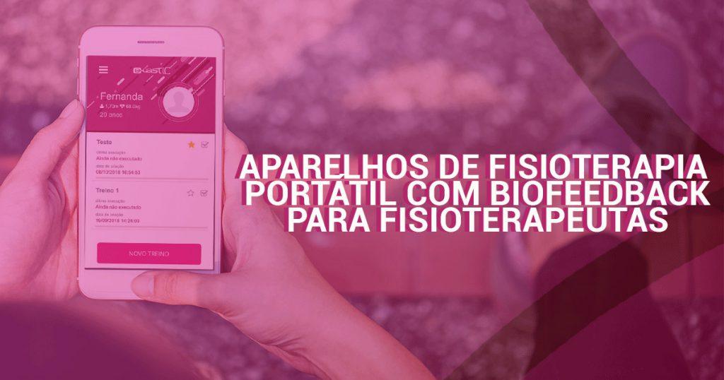 Aparelho de Fisioterapia Portátil com Biofeedback para Fisioterapeutas