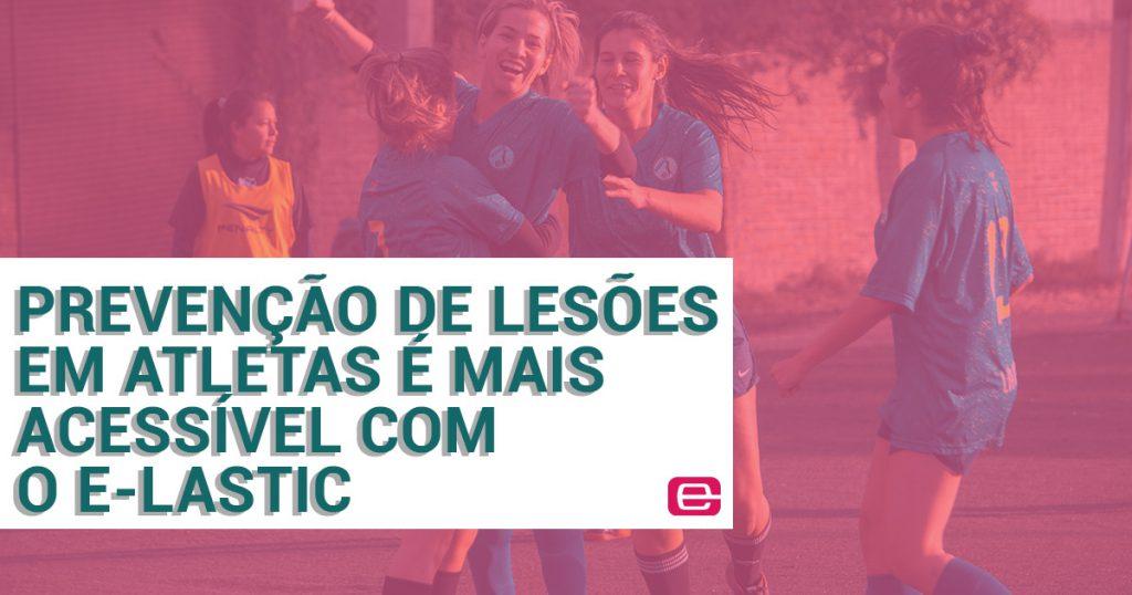 Prevenção de Lesões em Atletas é mais acessível com E-lastic