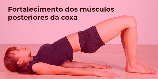 Exercícios para fortalecer os músculos posteriores da coxa